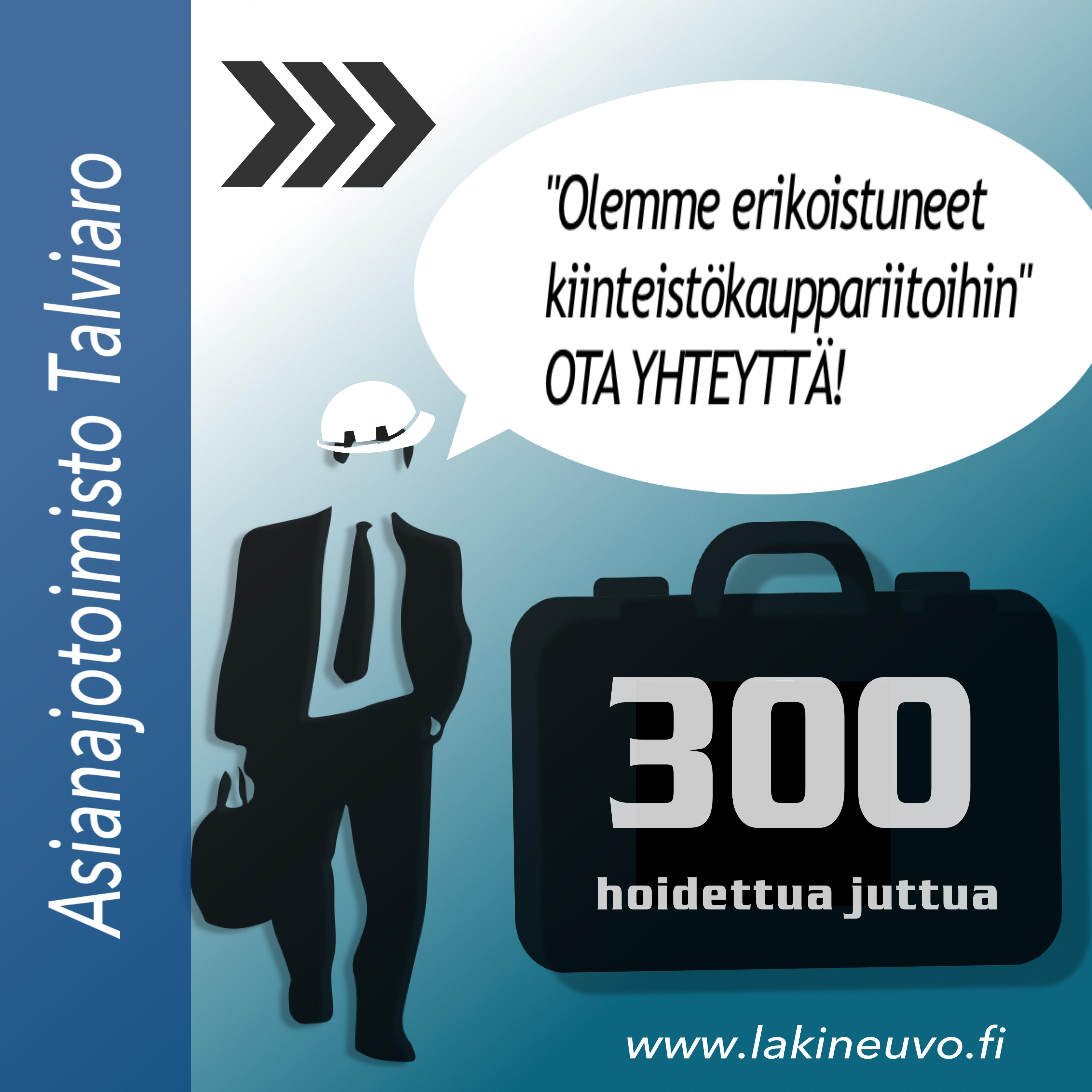 Asianajotoimisto Talviaro on hoitanut yli 300 kiinteistökauppa tai asuntokauppariitaa. Ota yhteyttä puh. 0600-41041